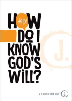 Help! How Do I Know God's Will, Mikal Keeker