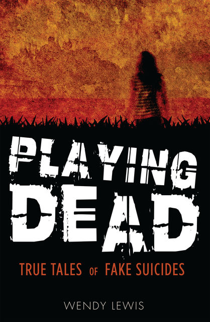 Playing Dead, Wendy Lewis
