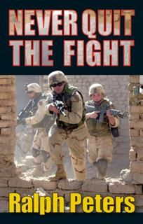 Never Quit The Fight, Ralph Peters