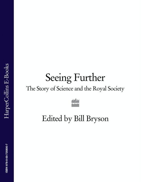 Seeing Further: The Story of Science and the Royal Society, Bill Bryson