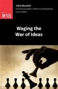Waging the War of Ideas, John Blundell