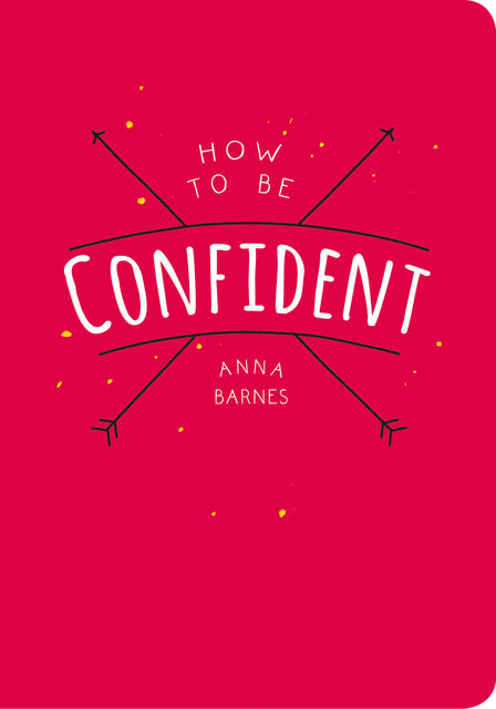 How to be Confident, Anna Barnes