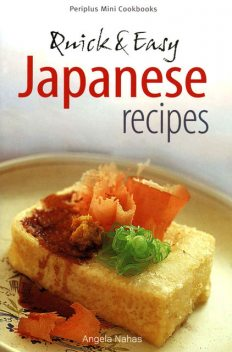 Quick & Easy Japanese Recipes, Angela Nahas
