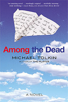 Among the Dead, Michael Tolkin
