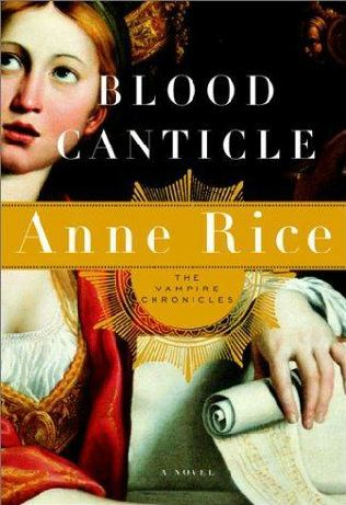 Vampire Chronicles 10: Blood Canticle, Anne Rice