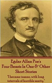 Edgar Allan Poe - Four Beasts In One & Other Short Stories, Gilbert Keith Chesterton