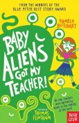 Baby Aliens Got My Teacher!, Pamela Butchart