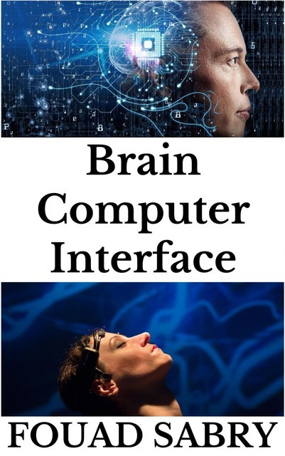 Brain Computer Interface, Fouad Sabry