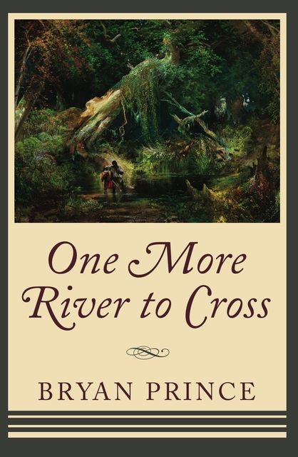 One More River to Cross, Bryan Prince