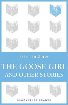 The Goose Girl and Other Stories, Eric Linklater