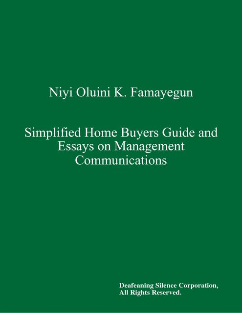 Simplified Home Buyers Guide and Essays on Management Communications,