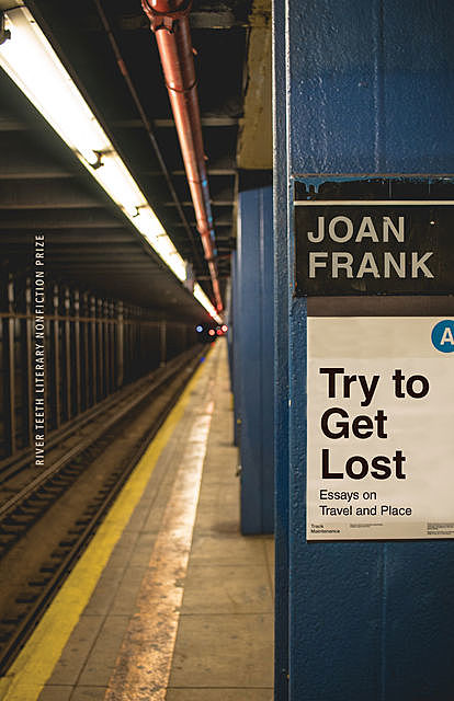 Try to Get Lost, Joan Frank