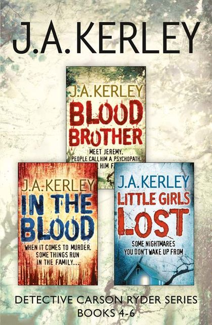Detective Carson Ryder Thriller Series Books 4–6, J.A.Kerley
