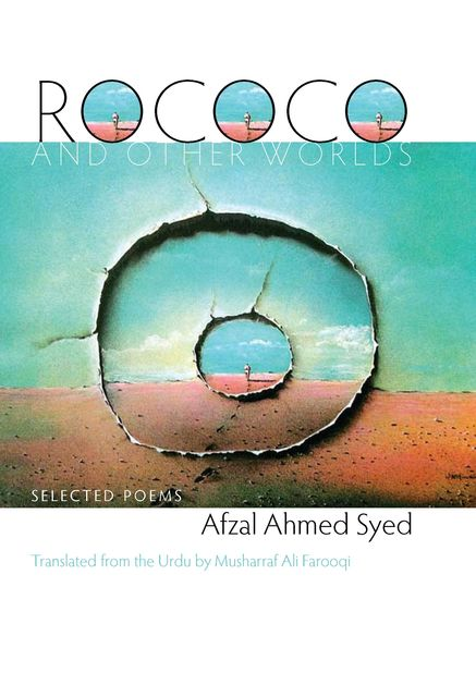Rococo and Other Worlds, Afzal Ahmed Syed