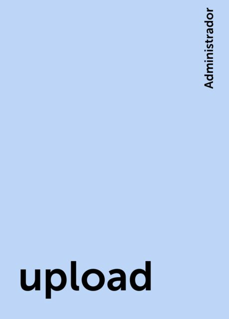 upload, Administrador