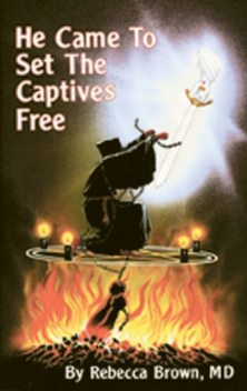 He Came To Set the Captives Free, Rebecca Brown
