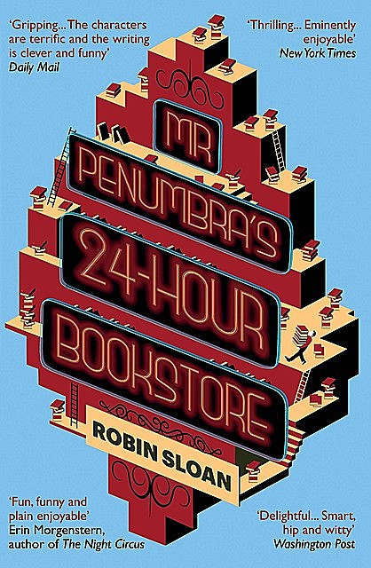 Mr Penumbra's 24 Hour Bookstore, Robin Sloan