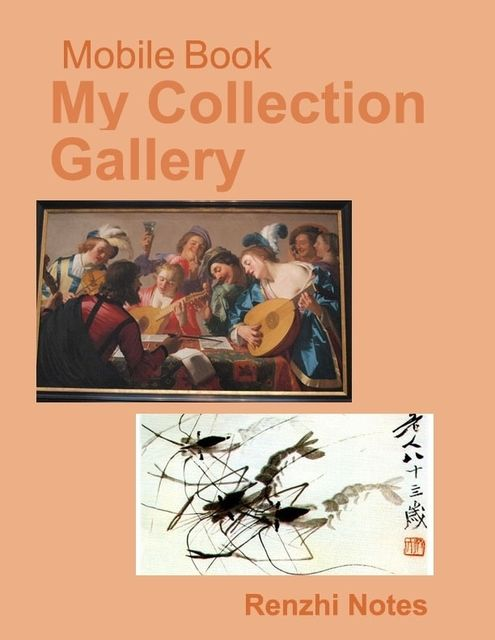 Mobile Book: My Collection Gallery, Renzhi Notes