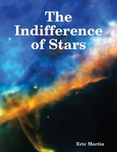 The Indifference of Stars, Eric Martin