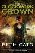 The Clockwork Crown, Beth Cato