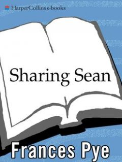Sharing Sean, Frances Pye