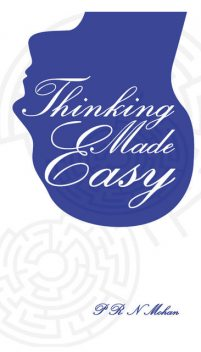 Thinking Made Easy, PRN Mohan
