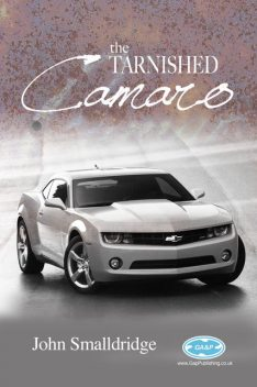 Tarnished Camaro, John Smalldridge