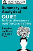 Summary and Analysis of Quiet: The Power of Introverts in a World That Can't Stop Talking, Worth Books