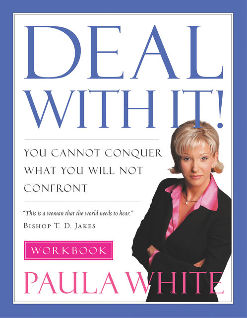 Deal With It! Workbook, Paula White