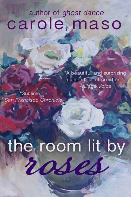 The Room Lit by Roses, Carole Maso