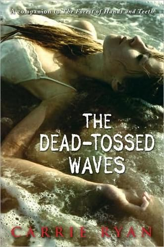 The Dead-Tossed Waves, Carrie Ryan