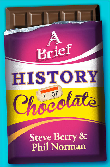 A Brief History of Chocolate, Steve Berry, Phil Norman