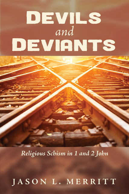 Devils and Deviants, Jason L. Merritt