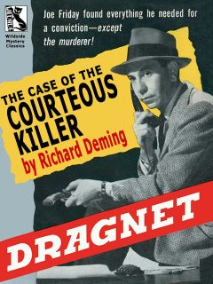 Dragnet: The Case of the Courteous Killer, Richard Deming