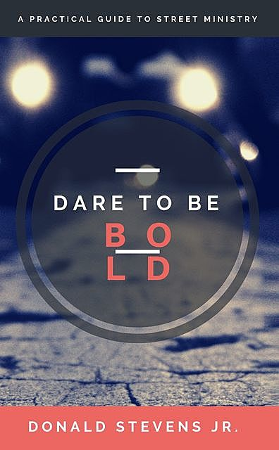 Dare To Be Bold, Donald Stevens Jr