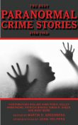The Best Paranormal Crime Stories Ever Told, Simon R.Green, P.N.Elrod, Anne Perry, Patricia Briggs, John Helfers, Martin H.Greenberg, Carole Nelson Douglas, Mike Resnick, Nina Kiriki Hoffman, Lillian Stewart Carl, Melville Davisson Post, Michael A.Stackpole, Laura Resnick, Max Allan Col, Steve Perry