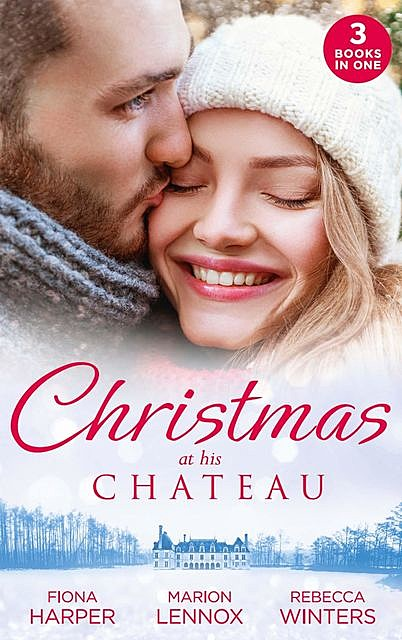 Christmas At His Chateau, Marion Lennox, Rebecca Winters, Fiona Harper