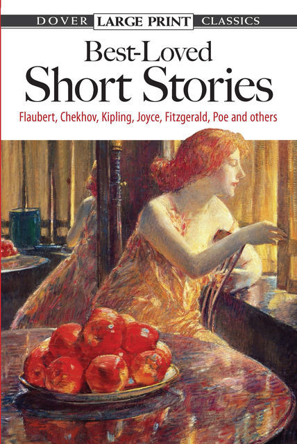 Best-Loved Short Stories, Anton Chekhov, James Joyce, Joseph Rudyard Kipling, Gustave Flaubert, Edgar Allan Poe