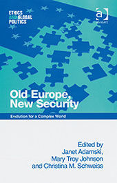 Old Europe, New Security, Christina M.Schweiss, Janet Adamski, Mary Troy Johnson