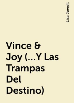 Vince & Joy (…Y Las Trampas Del Destino), Lisa Jewell