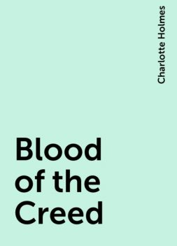 Blood of the Creed, Charlotte Holmes