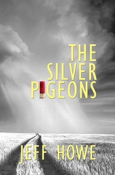 The Silver Pigeons, Jeff Howe