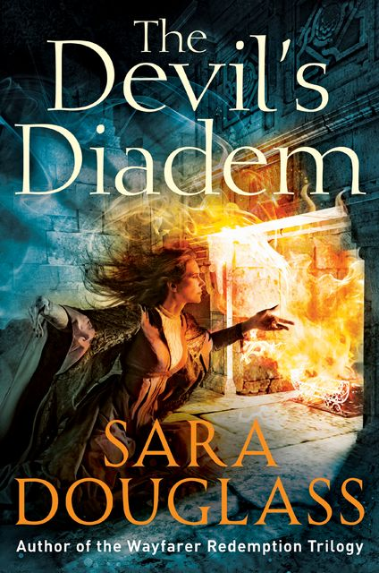 The Devil's Diadem, Sara Douglass