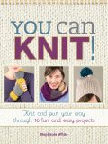You Can Knit, Stephanie White