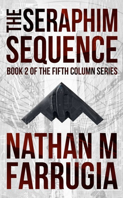 The Seraphim Sequence (The Fifth Column #2), Nathan Farrugia