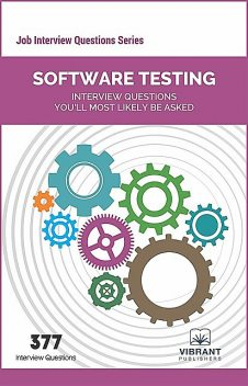 Software Testing Interview Questions You'll Most Likely Be Asked, Vibrant Publishers
