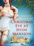 Christmas Eve at Hyde Mansion – Erotic Short Story, Virginie Bégaudeau