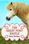 The Great Pony Hassle, Nancy Springer