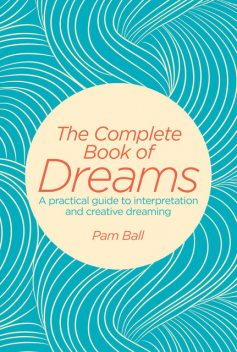 The Complete Book of Dreams, Pamela Ball