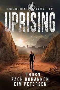 Uprising, Kim Petersen, J. Thorn, Zach Bohannon